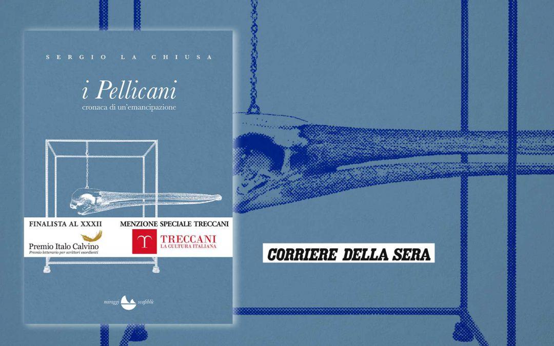 I Pellicani – recensione di Alessandro Beretta sul Corriere della Sera