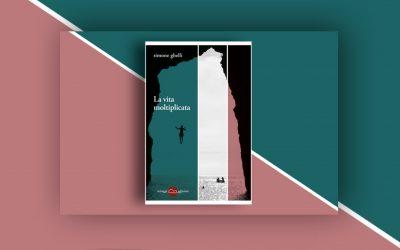 La vita moltiplicata: una raccolta di racconti di Simone Ghelli. Recensione di Valeria Zingaro su Rivista BLAM!