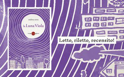 LA LUNA VIOLA – recensione di Anna Cavestri su Letto, riletto, recensito!