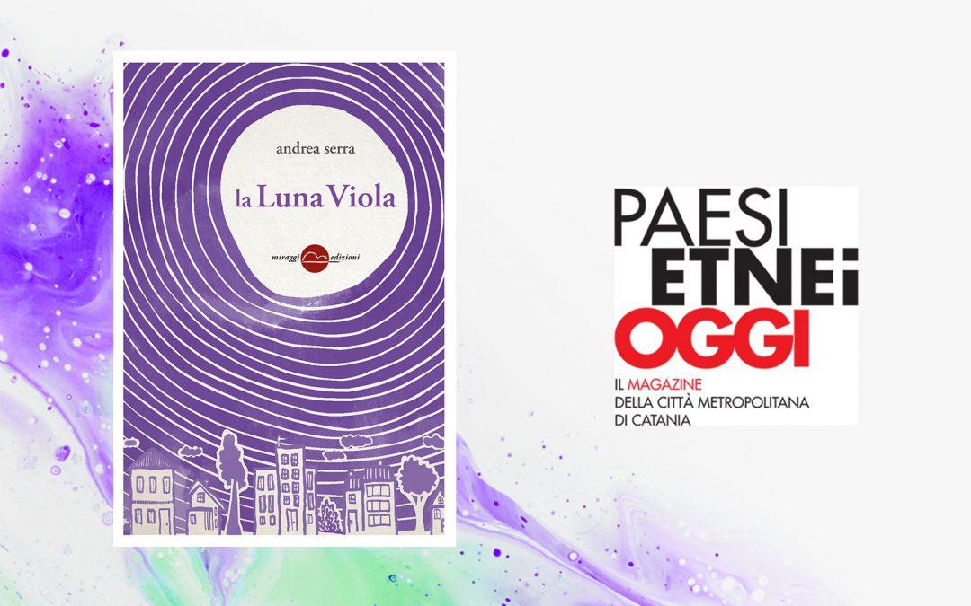 LA LUNA VIOLA – recensione di Salvatore Massimo Fazio sul magazine Paesi Etnei