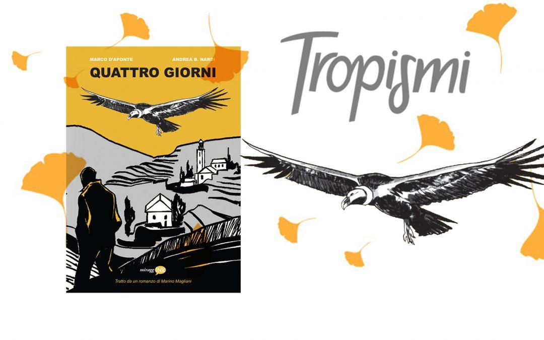 Quattro giorni: dal romanzo al fumetto. La graphic novel di Marco D'Aponte, Andrea B. Nardi e Marino Magliani su Tropismi