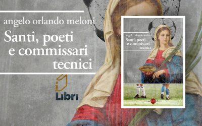 Santi, poeti e commissari tecnici – recensione di Tommaso De Beni su I LIBRI