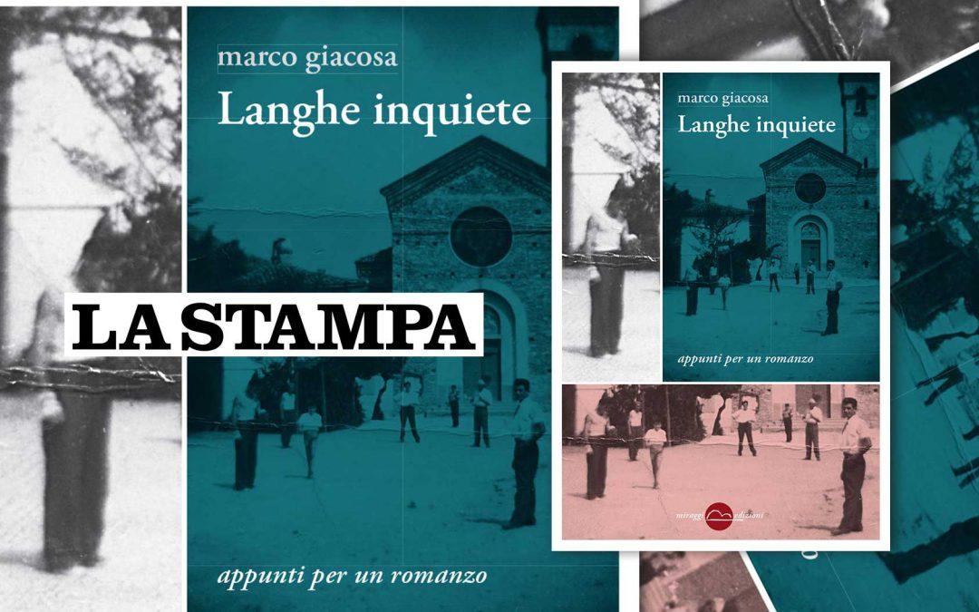 Langhe inquiete – intervista a Marco Giacosa di Guido Tiberga su La Stampa