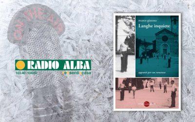 Langhe inquiete – intervista a Marco Giacosa su Radio Alba
