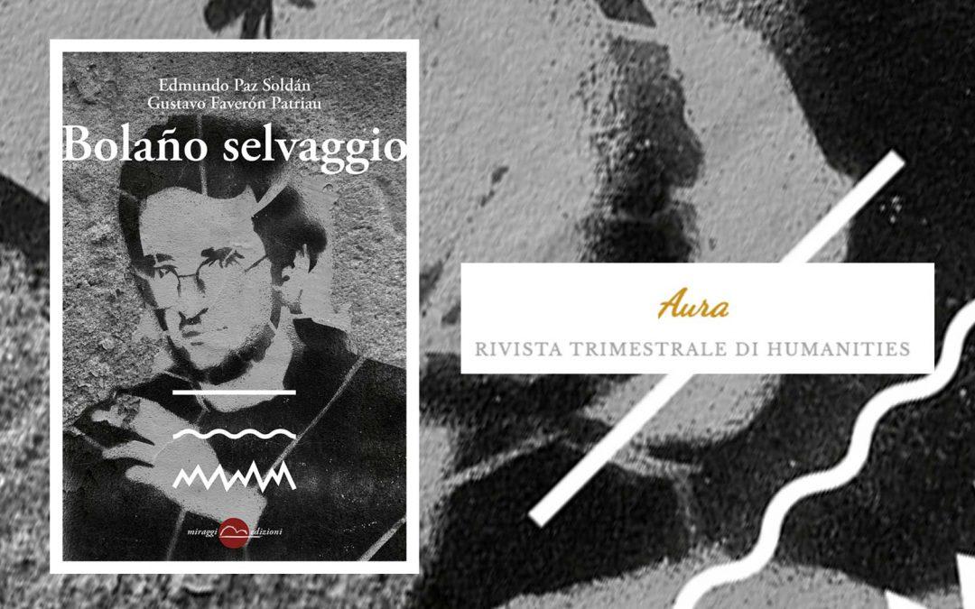 Bolaño selvaggio – recensione di Alberto Scialò su Aura