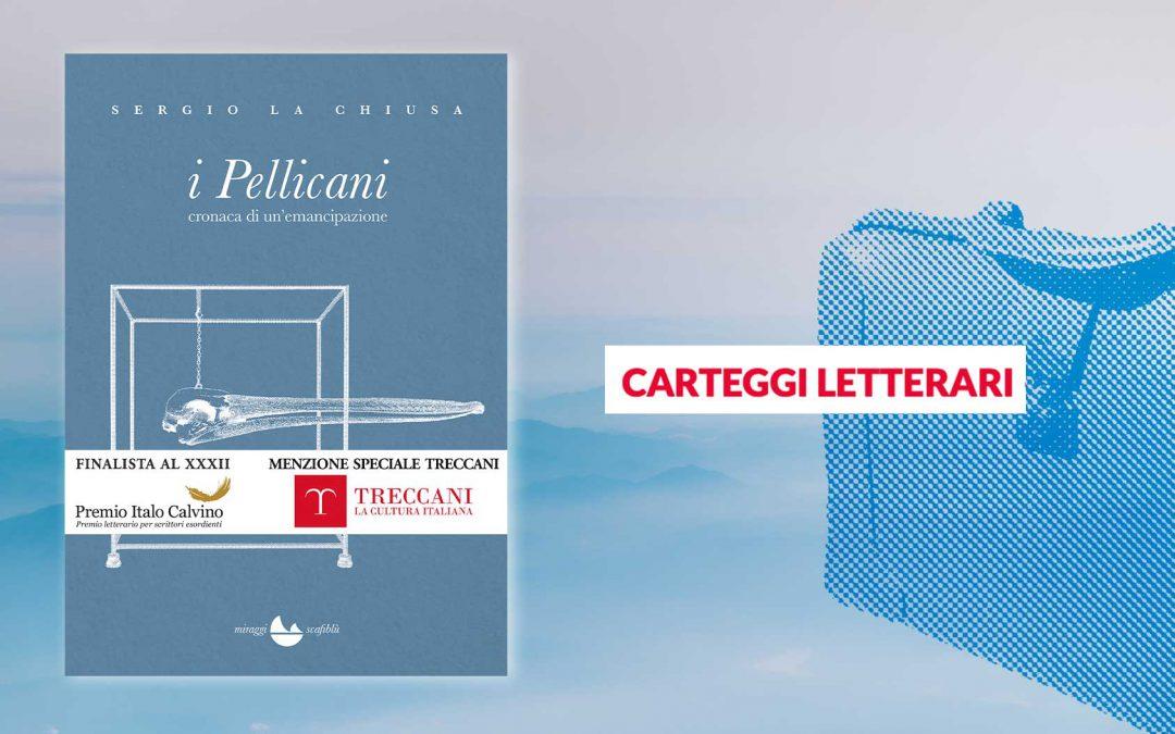 I Pellicani – recensione di Lorenzo Galbiati su Carteggi letterari