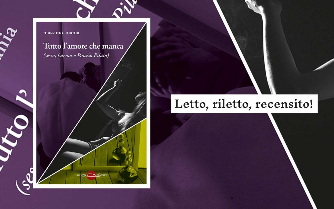 Tutto l'amore che manca – recensione di Anna Cavestri su Quelli che… Letto, riletto, recensito!