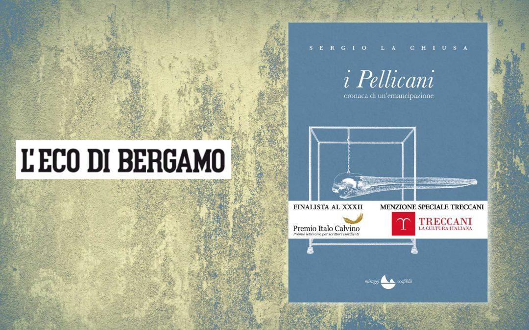 I Pellicani di Sergio La Chiusa finalista al Premio Bergamo – L'Eco di Bergamo | Vincenzo Guercio