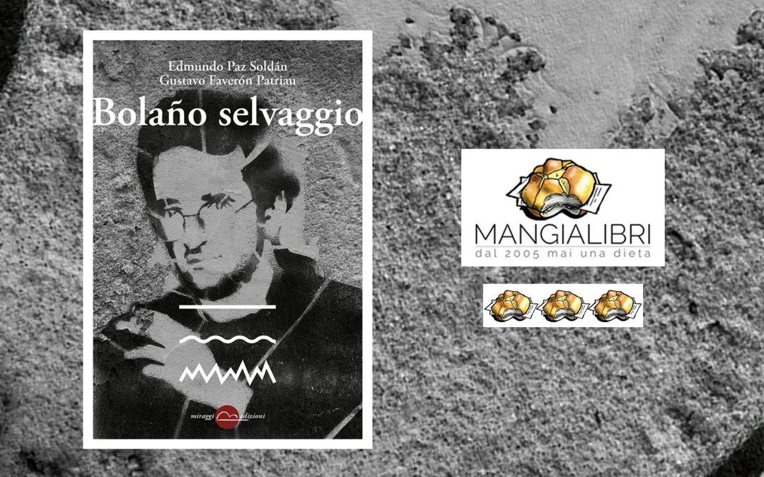 Bolaño selvaggio – recensione di Massimiliano De Conca su Mangialibri