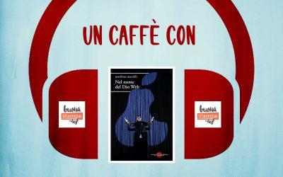 Un caffè con… Matthias Martelli (Buonastampa)