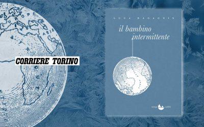 Il bambino intermittente – intervista di Francesca Angeleri sul Corriere della Sera (Torino)