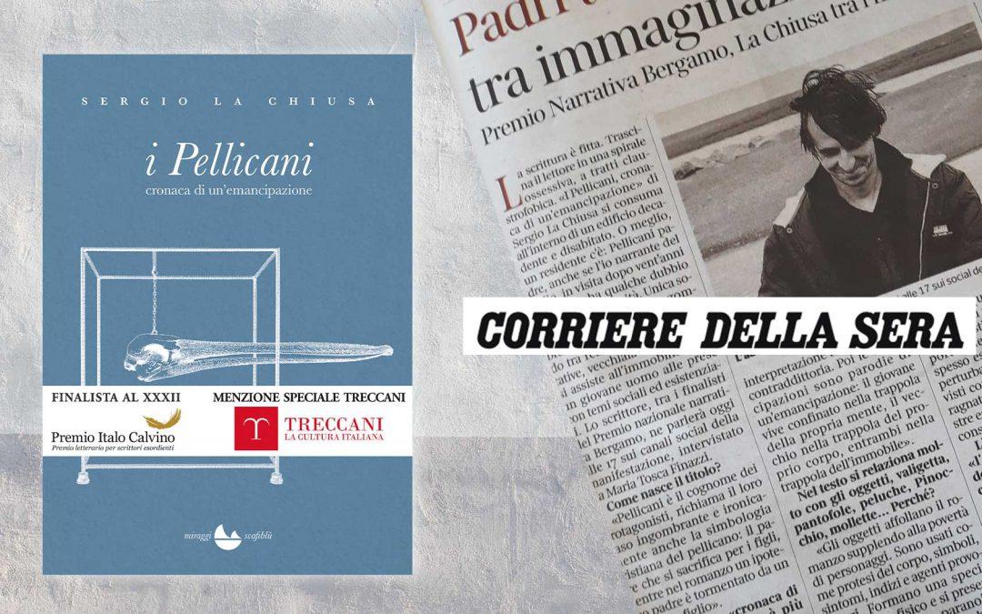 I Pellicani – Daniela Morandi intervista Sergio La Chiusa sul Corriere della Sera