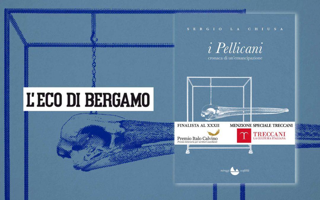 I Pellicani – Vincenzo Guercio intervista Sergio La Chiusa su L'Eco di Bergamo