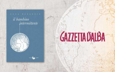 Il bambino intermittente – intervista a Luca Ragagnin di Lorenzo Germano sulla Gazzetta d'Alba