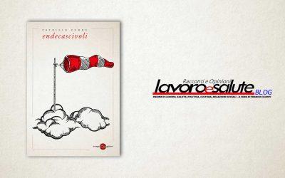 Endecascivoli – recensione di Giorgio Bona su Lavoro e Salute