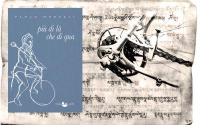Intervista a Paolo Morelli sul suo ultimo libro, «Più di là che di qua»