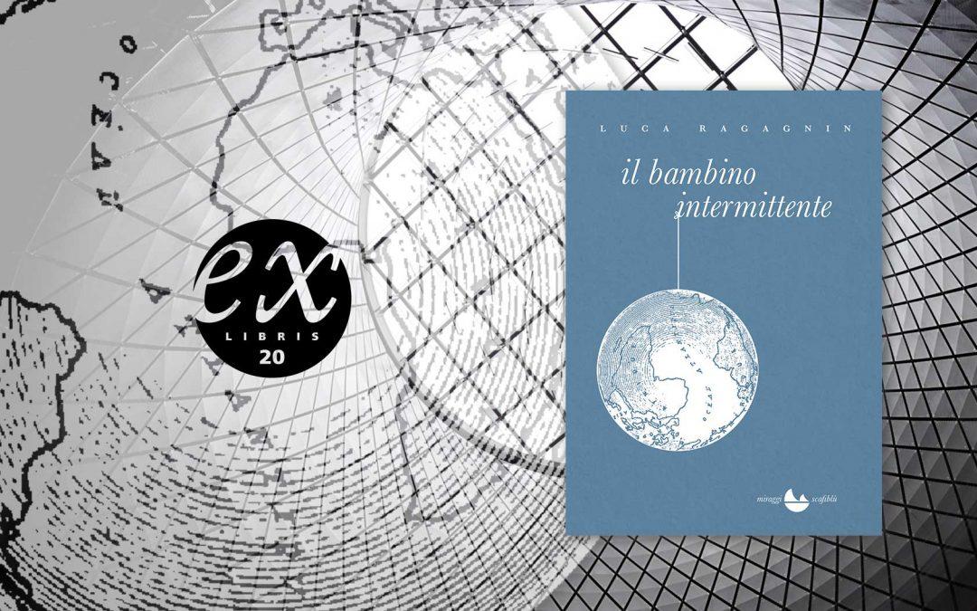 Il bambino intermittente – recensione di Silvia Acierno su Exlibris20